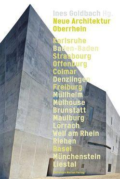 Neue Architektur Oberrhein von Goldbach,  Ines