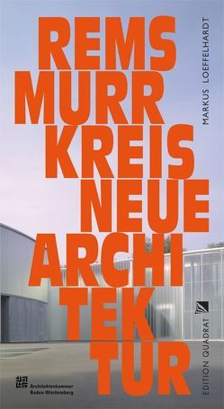 Neue Architektur. Rems-Murr-Kreis von Löffelhardt,  Markus