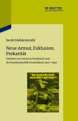 Neue Armut, Exklusion, Prekarität von Haßdenteufel,  Sarah