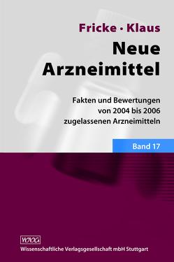 Neue Arzneimittel Band 17 von Bechdolf,  A., Beck,  T, Berkels,  R., Bönisch,  H., Dietlein,  M., Dreher,  J., Fricke,  Uwe, Gasthof,  B. S., Gielen,  W., Günther,  J., Huff,  W., Klaus,  Wolfgang, Koch,  A, Kojda,  Georg, Lenz,  O., Löffler,  J., Mathers,  M. J., Petereit,  H. F., Picker,  S., Roth,  B., Sollberg,  S., Sommer,  F., Ziegler,  A.