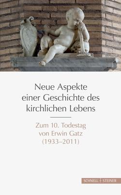 Neue Aspekte einer Geschichte des kirchlichen Lebens von Brodkorb,  Clemens, Burkhard,  Dominik