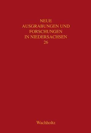 Neue Ausgrabungen und Forschungen in Niedersachsen / Untersuchungen zur Besiedlung des Hannoverschen Wendlands von Nüsse,  Hans J