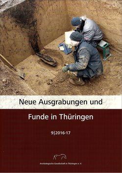Neue Ausgrabungen und Funde in Thüringen Heft 9 (2016-17) von Archäologische Gesellschaft in Thüringen e. V., Neubeck,  Volker, Petzold,  Uwe, Prilloff,  Ralf-Jürgen