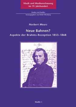 Neue Bahnen? Aspekte der Brahms-Rezeption 1853-1868 von Meurs,  Norbert