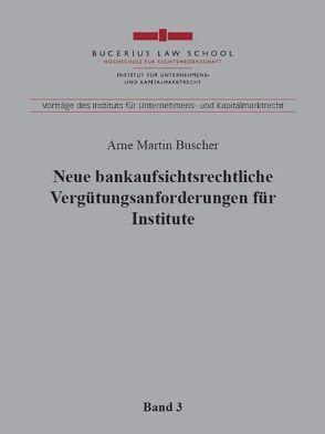 Neue bankaufsichtsrechtliche Vergütungsanforderungen für Institute von Buscher,  Arne Martin