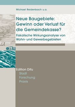 Neue Baugebiete: Gewinn oder Verlust für die Gemeindekasse? von Henckel,  Dietrich, Meyer,  Ulrike, Preuss,  Thomas, Reidenbach,  Michael, Riedel,  Daniela