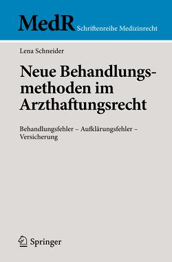 Neue Behandlungsmethoden im Arzthaftungsrecht von Schneider,  Lena