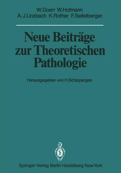Neue Beiträge zur Theoretischen Pathologie von Doerr,  W., Hofmann,  Werner, Linzbach,  A. J., Rother,  K., Schipperges,  H., Seitelberger,  F.