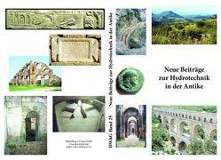 Neue Beiträge zur Hydrotechnik in der Antike von Deutsche Wasserhistorische Gesellschaft e.V.