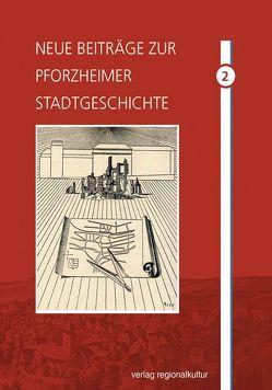 Neue Beiträge zur Pforzheimer Stadtgeschichte von Groh,  Christian