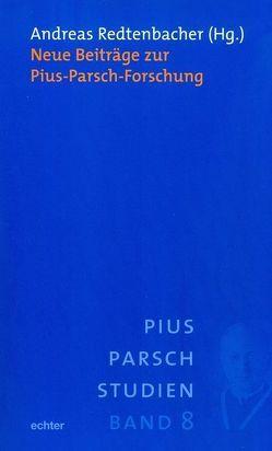 Neue Beiträge zur Pius-Parsch-Forschung von Redtenbacher,  Andreas