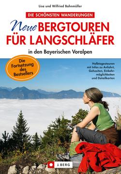 Neue Bergtouren für Langschläfer von Bahnmüller,  Wilfried und Lisa