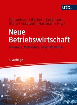 Neue Betriebswirtschaft von Becker,  Wolfgang, Beckmann,  Markus, Brem,  Alexander, Eckstein,  Peter, Hartmann,  Matthias, Schmeisser,  Wilhelm