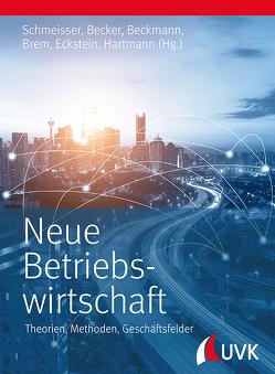 Neue Betriebswirtschaft von Brem,  Alexander, Eckstein,  Peter P., Hartmann,  Matthias, Schmeisser,  Wilhelm