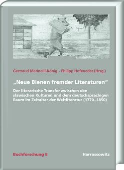 """""""Neue Bienen fremder Literaturen"""" von Hofeneder,  Philipp, Marinelli-König,  Gertraud"""