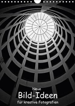 Neue Bild-Ideen für kreative Fotografien (Wandkalender 2018 DIN A4 hoch) von Eppele,  Klaus