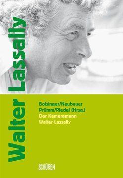 Neue Bilder des Wirklichen: Der Kameramann Walter Lassally von Bolsinger,  Gunnar, Kirchner,  Andreas, Neubauer,  Michael, Prümm,  Karl