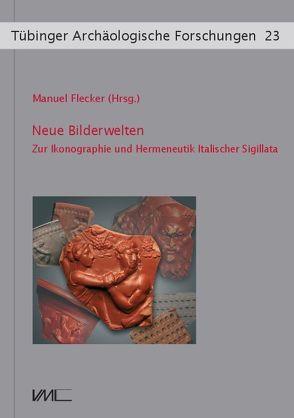 Neue Bilderwelten von Flecker,  Manuel