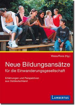Neue Bildungsansätze für die Einwanderungsgesellschaft von Roos,  Alfred, Weiss,  Karin