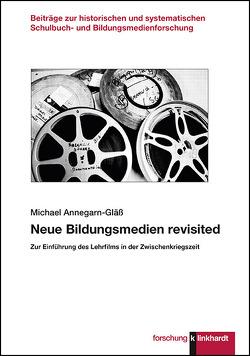 Neue Bildungsmedien revisited von Annegarn-Gläß,  Michael