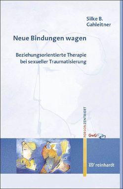 Neue Bindungen wagen von Gahleitner,  Silke Birgitta