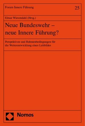 Neue Bundeswehr – neue Innere Führung? von Wiesendahl,  Elmar