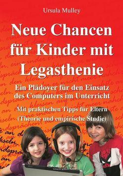 Neue Chancen für Kinder mit Legasthenie von Mulley,  Ursula