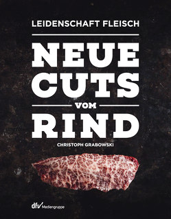 Neue Cuts vom Rind von Grabowski,  Christoph