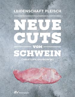 Neue Cuts vom Schwein von Grabowski,  Christoph