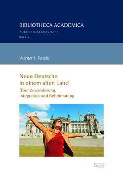 Neue Deutsche in einem alten Land von Patzelt,  Werner J.