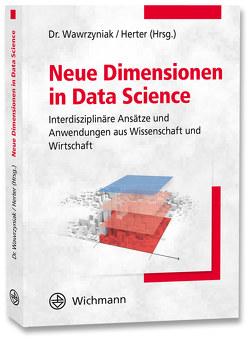 Neue Dimensionen in Data Science von Herter,  Michael, Wawrzyniak,  Barbara