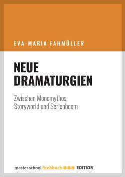 Neue Dramaturgien von Fahmüller,  Eva-Maria