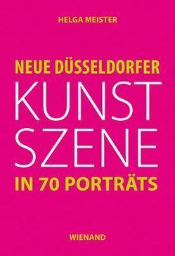 Neue Düssledorfer Kunstszene in 70 Porträts von Meister,  Helga, Wismer,  Beat