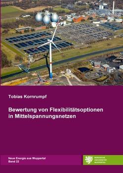 Neue Energie aus Wuppertal / Bewertung von Flexibilitätsoptionen in Mittelspannungsnetzen von Kornrumpf,  Tobias
