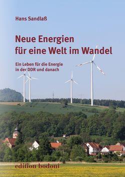 Neue Energien für eine Welt im Wandel von Johne,  Marc, Sandlaß,  Hans