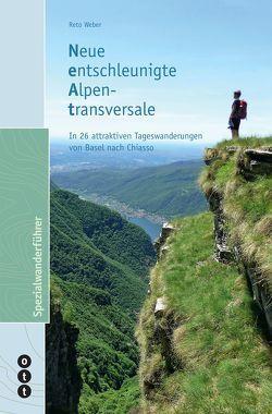 Neue entschleunigte Aplentransversale (NEAT) von Weber,  Reto