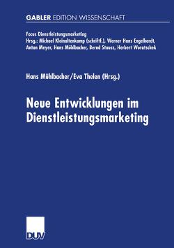 Neue Entwicklungen im Dienstleistungsmarketing von Mühlbacher,  Hans, Thelen,  Eva