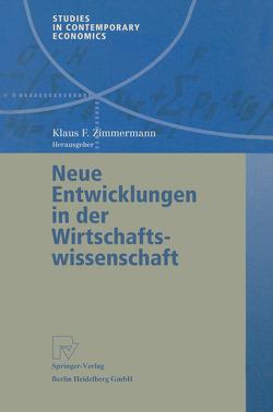 Neue Entwicklungen in der Wirtschaftswissenschaft von Zimmermann,  Klaus F.