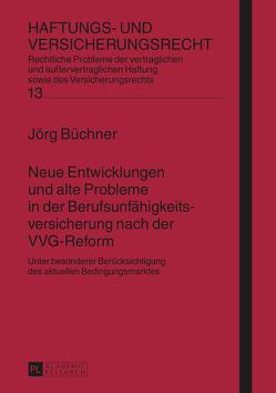 Neue Entwicklungen und alte Probleme in der Berufsunfähigkeitsversicherung nach der VVG-Reform von Büchner,  Jörg