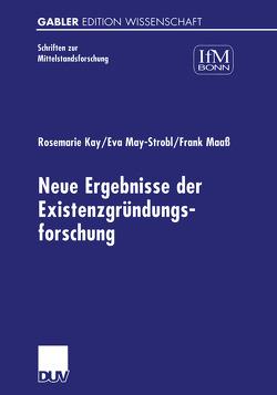 Neue Ergebnisse der Existenzgründungsforschung von Günterberg,  Brigitte, Kay,  Rosemarie, Maaß,  Frank, May-Strobl,  Eva