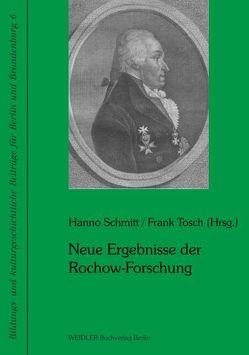 Neue Ergebnisse der Rochow-Forschung von Schmitt,  Hanno, Tosch,  Frank