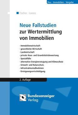 Neue Fallstudien zur Wertermittlung von Immobilien (E-Book) von Fischer,  Roland, Lorenz,  Hans-Jürgen