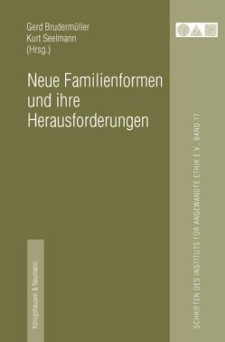 Neue Familienformen und ihre Herausforderungen von Brudermüller,  Gerd, Seelmann,  Kurt