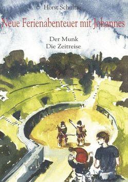 Neue Ferienabenteuer mit Johannes von Schultze,  Horst