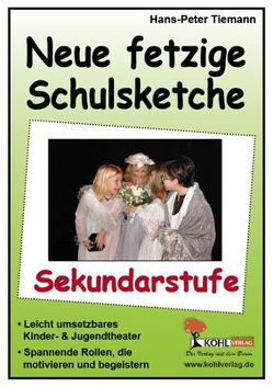 Neue fetzige Schulsketche, Sekundarstufe von Tiemann,  Hans-Peter