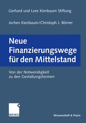 Neue Finanzierungswege für den Mittelstand von Börner,  Christoph J., Gerhard und Lore Kienbaum Stiftung, Kienbaum,  Jochen