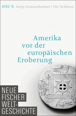 Neue Fischer Weltgeschichte. Band 16 von Gunsenheimer,  Antje, Schüren,  Ute