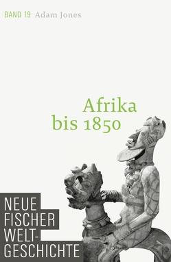 Neue Fischer Weltgeschichte. Band 19 von Jones,  Adam