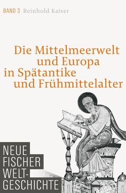 Neue Fischer Weltgeschichte Band 3 von Kaiser,  Reinhold