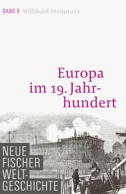 Neue Fischer Weltgeschichte. Band 6 von Steinmetz,  Willibald